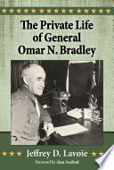 The Private Life Of General Omar N Bradley