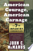 American Courage  American Carnage  7th Infantry Chronicles