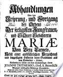 Abhandlungen Von dem Ursprung, und Fortgang des Ordens Der seeligisten Jungfrauen, und Gottes Gebährerin Mariae Vom Berg Carmelo