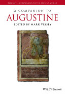 A Companion to Augustine Scholarship By Leading Academics With