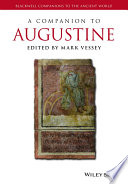 A Companion to Augustine Scholarship By Leading Academics With A New