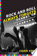 Rock And Roll Always Forgets : by the entertaining, idiosyncratic, and...
