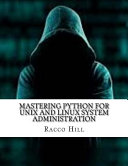 Mastering Python For Unix And Linux System Administration