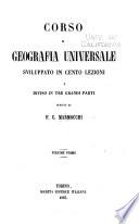 Corso di geografia universale sviluppato in cento lezioni e diviso in tre grandi parti