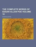 The Complete Works of Edgar Allan Poe Volume 16