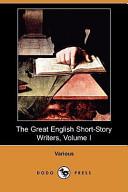 The Great English Short Story Writers  Volume I  Dodo Press