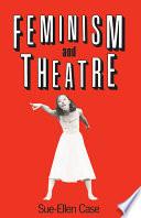 Feminism and Theatre Book PDF