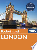 Fodor's London 2016 : advice for all tastes and...
