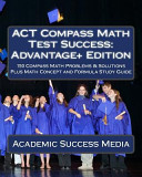 ACT Compass Math Test Success  Advantage  Edition
