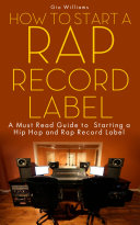 How To Start A Rap Record Label : rap record label without making costly...