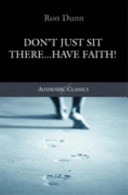 Don't Just Sit There - Have Faith! : ...