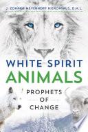 White Spirit Animals Animals O Looks In Depth At The