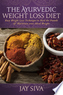 The Ayurvedic Weight Loss Diet