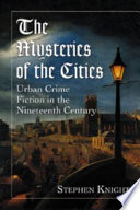The Mysteries of the Cities Mysteries Have Largely Been Ignored Ever Since