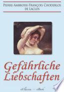 Gef  hrliche Liebschaften    Les Liaisons Dangereuses     Vollst  ndige deutsche Ausgabe