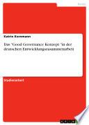 """Das """"Good Governance Konzept """"in der deutschen Entwicklungszusammenarbeit"""