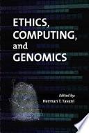 Ethics  Computing  and Genomics