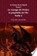 La Guerre de la Liberté Tome 3 Le voyage de Xivdus: la prophétie de l'Elu Partie 2