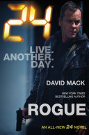 24: Rogue : david mack, 24: rogue. the time is...