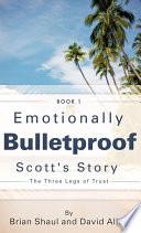 Emotionally Bulletproof Scott s Story