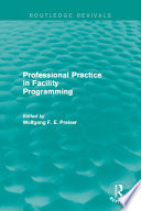 Professional Practice in Facility Programming  Routledge Revivals