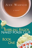 The Babbling Brook Naked Poker Club Book One Large Print