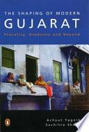 The Shaping of Modern Gujarat