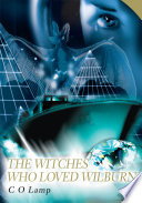 The Witches Who Loved Wilburn