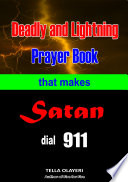 Deadly and Lightning Prayer Book That Makes Satan Dial 911 Book PDF