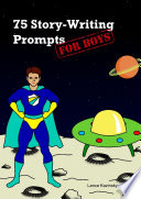 75 Story Writing Prompts for Boys