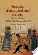 Seduced, Abandoned, And Reborn : about young people in the early american...