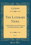 The Literary News, Vol. 7 Journal Of Current Literature; January 1886 The Review