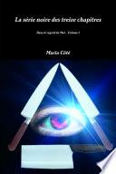 La s  rie noire des treize chapitres Dans le regard du mal Volume 1