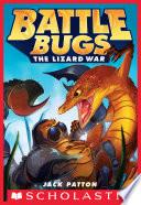 The Lizard War (Battle Bugs #1)