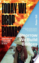 Today We Drop Bombs  Tomorrow We Build Bridges