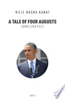 A Tale of Four Augusts  Obama s Syria Policy