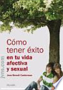 C Mo Tener Xito En Tu Vida Afectiva Y Sexual
