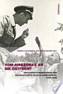 Vom Amazonas an die Ostfront