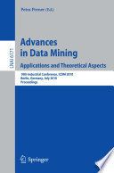 Advances In Data Mining: Applications And Theoretical Aspects : industrial conference on data mining icdm held in...