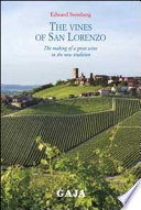 The Vines of San Lorenzo  The Making of a Great Wine in the New Tradition