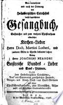 Neu vermehrtes und nach der Ordnung des Heidelbergischen Catechismi wohleingerichtetes Gesangbuch Geistreicher und zum wahren Christenthum erbaulicher Kirchen Lieder     Martini Lutheri