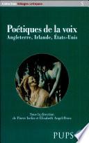 Poétiques De La Voix (Angleterre, Irlande, Etats-Unis) : ...