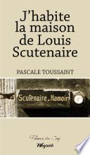 J habite la maison de Louis Scutenaire