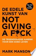 De Edele Kunst Van Not Giving A F Ck