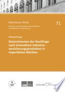 Determinanten der Nachfrage nach innovativen Industrieversicherungsprodukten in imperfekten Märkten
