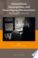 Antisemitism Islamophobia And Interreligious Hermeneutics