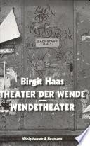 Theater der Wende, Wendetheater