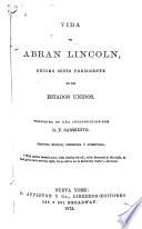 Vide de Abran Lincoln  D  cimo Sesto Presidente de Los Estados Unidos