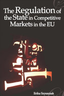 The Regulation Of The State In Competitive Markets In The Eu book