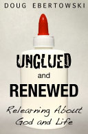Unglued and Renewed